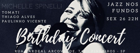 Michelle Spinelli Birthday Concert no Jazz Nos Fundos dia 26/01. SP.